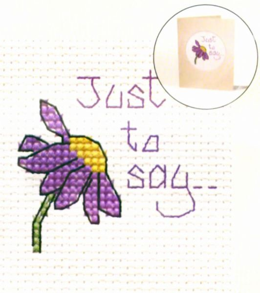 Just To Say Card Cross Stitch Kit